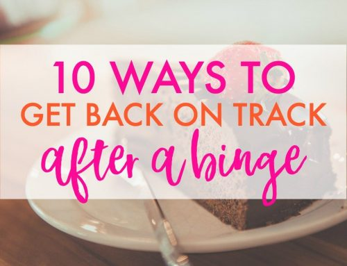10 Ways to Get Back on Track After a Binge