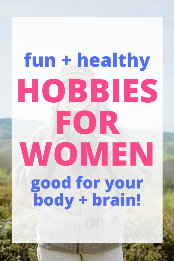 healthy hobbies for women