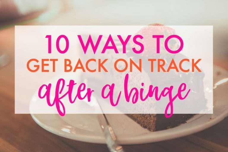 Binge? Here's How To Get Back On Track