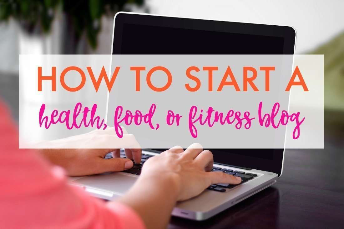 How to start a health, food, or fitness blog in a few easy steps!