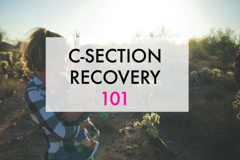 C-Section Recovery 101: Tips & Information