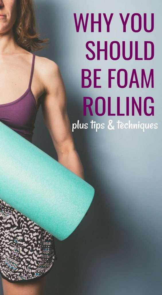 Foam rolling 101: Why you should be foam rolling and what it is.