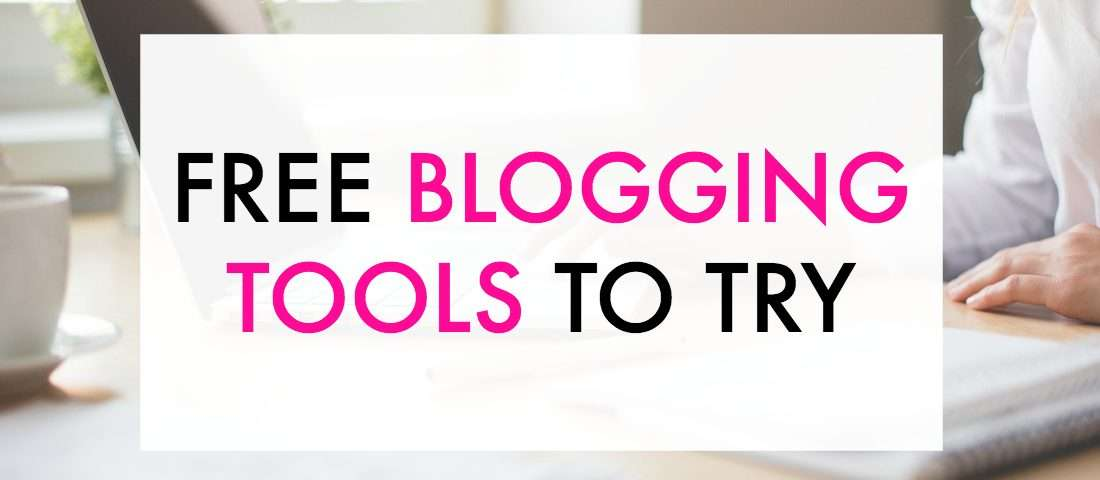 Free blogging tools to try today.