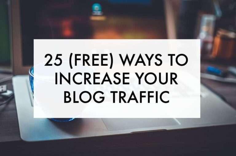 25 (Free) Ways to Increase Blog Traffic