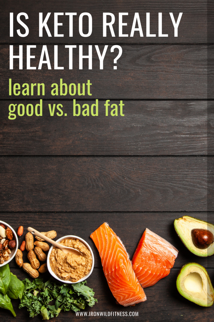 Is the Keto diet healthy? Learn about good fats!