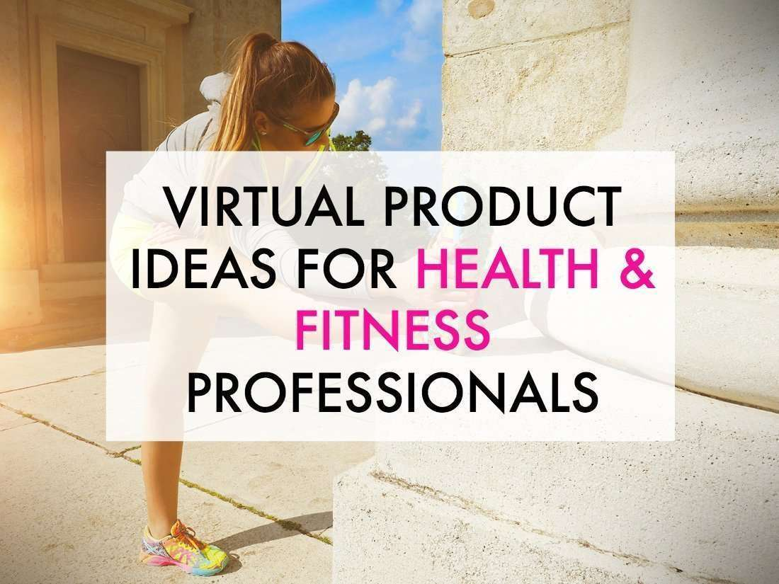 Virtual product ideas for health or fitness professionals.