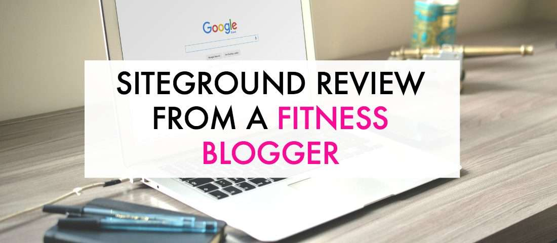 A Siteground review from a fitness blogger.