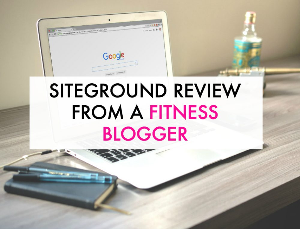 SiteGround Review From A Fitness Blogger