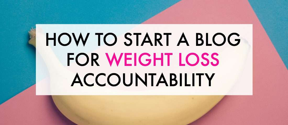 How to start a weight loss blog to help you reach your weight loss or fitness goals.