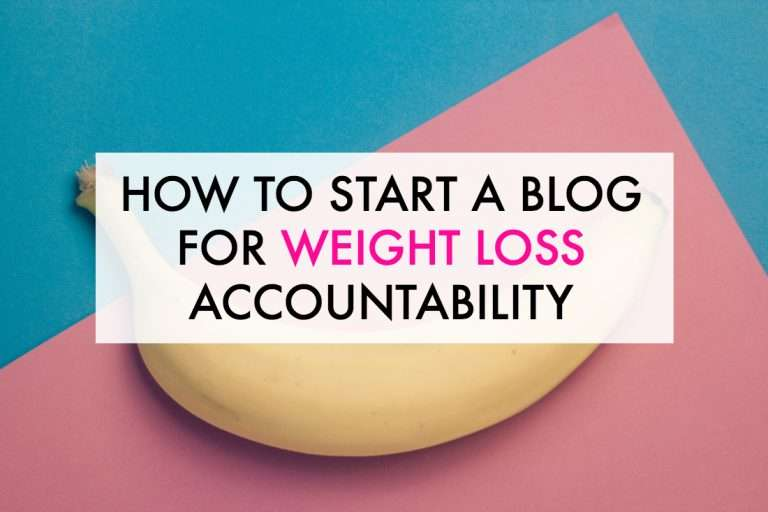 How to Start A Weight Loss Blog – The Ultimate Guide