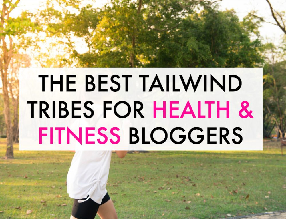 The Best Tailwind Tribes for Health & Fitness Bloggers