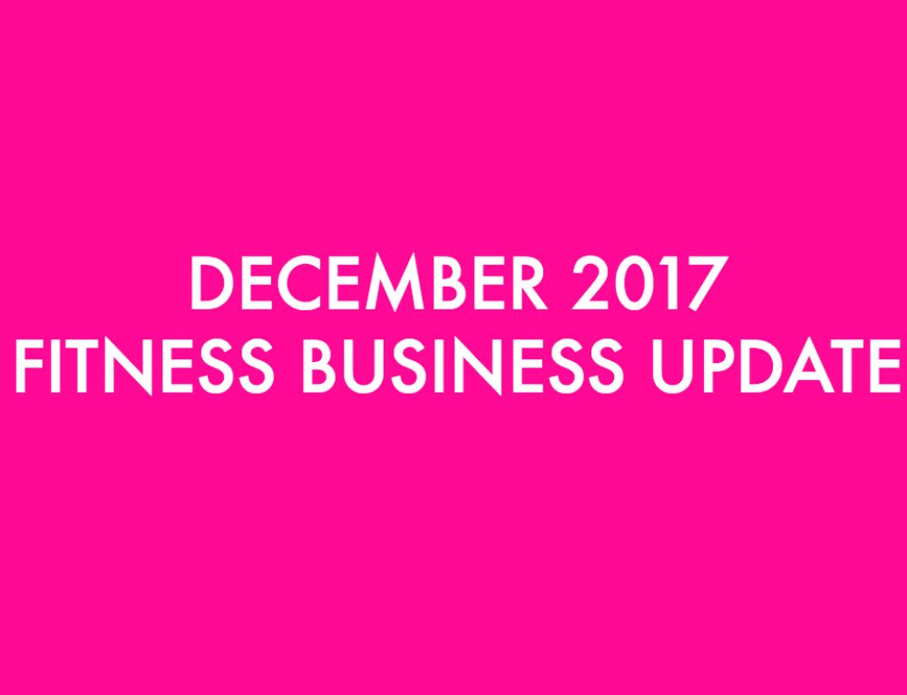 December 2017 Fitness Business Update