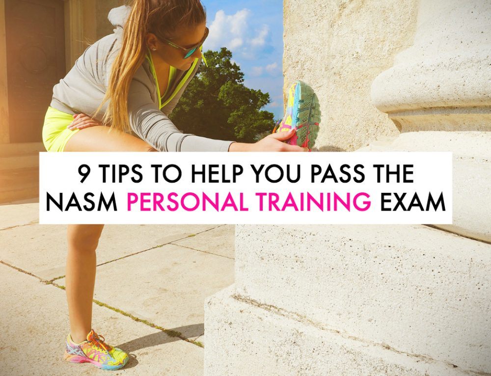 9 Tips to Help You Pass the NASM Personal Training Exam