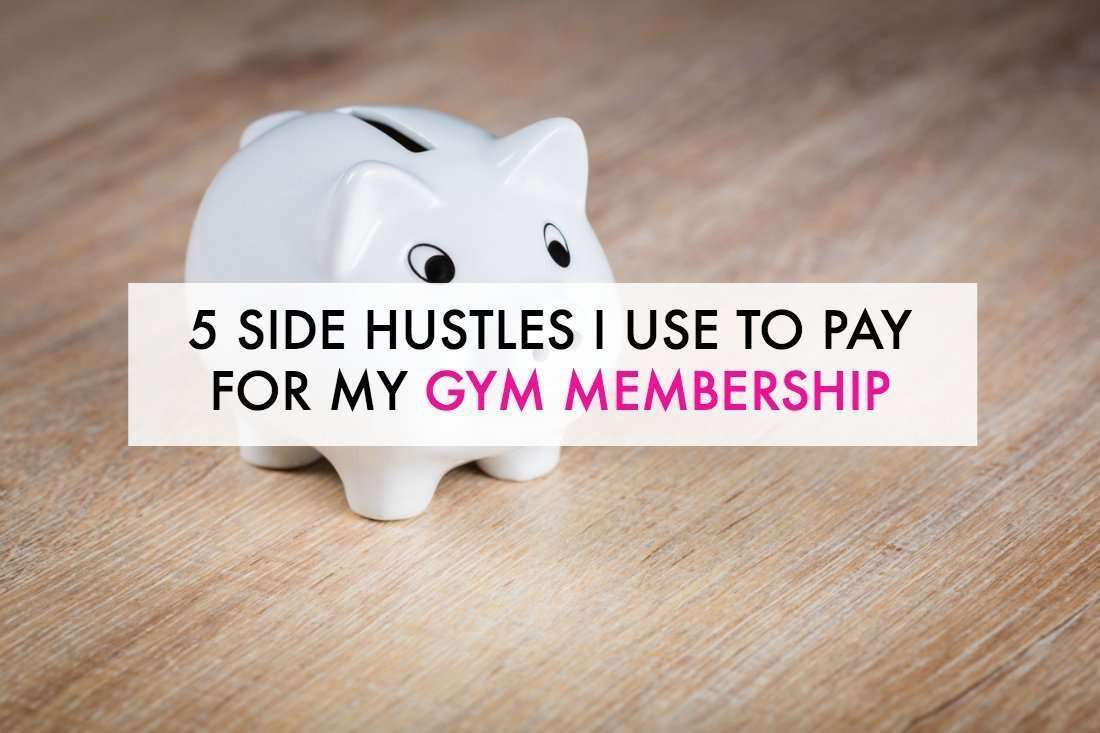 Side hustles that anyone can use. Here are 5 legitimate side hustles that help me pay for my gym membership every month.