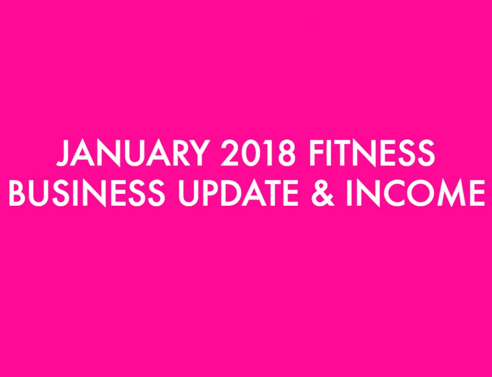 January 2018 Fitness Business Update & Income