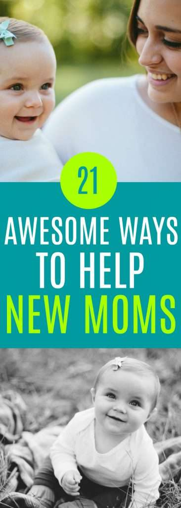 Do you have a new mom in your life? Here are 21 ways to help a new mom with a newborn.