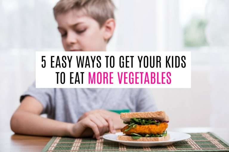 5 Easy Ways to Get Kids to Eat Vegetables