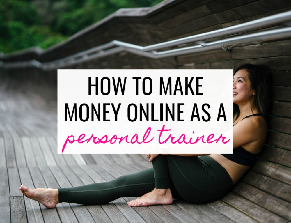 How to Make Money Online As A Personal Trainer