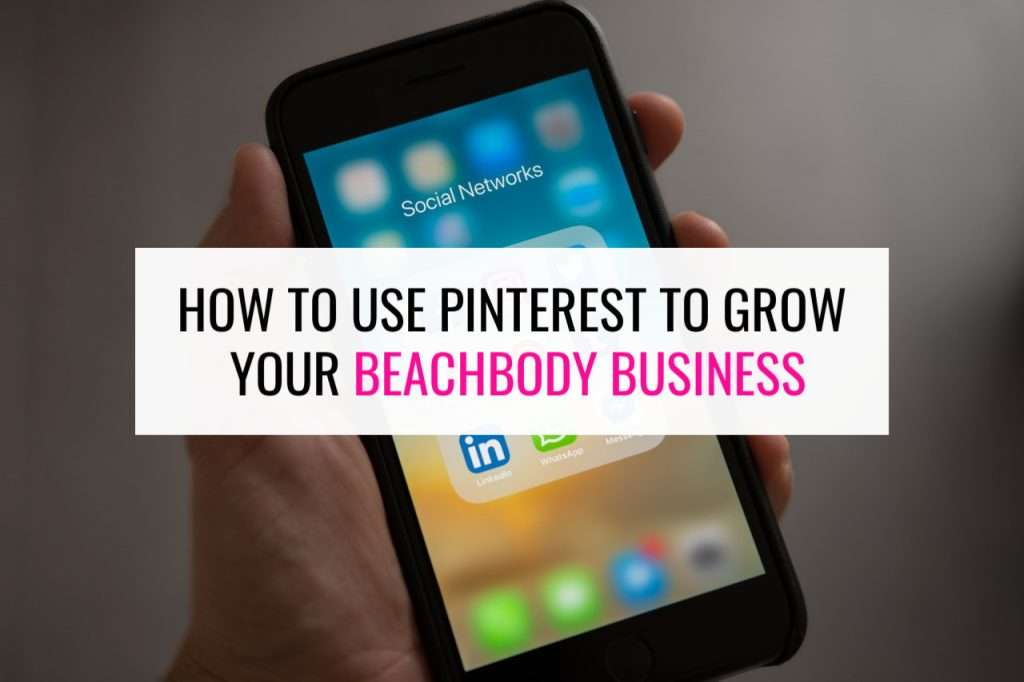 Use Pinterest to Grow Your Beachbody Business