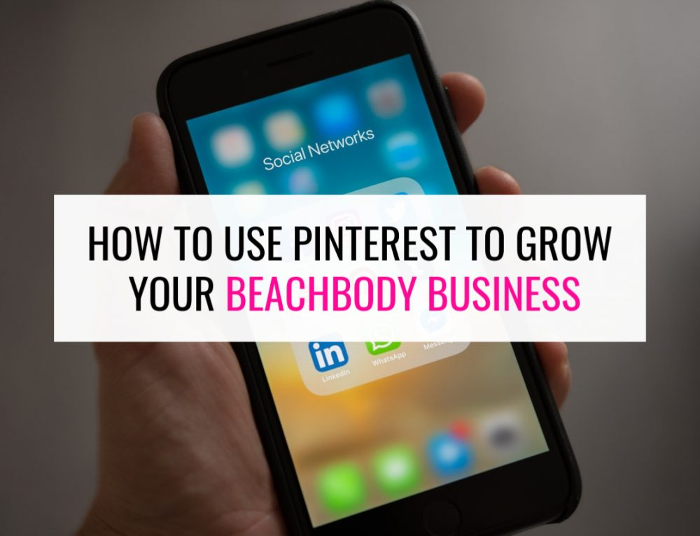 How To Use Pinterest To Grow Your Beachbody Business