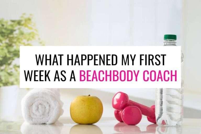 What Happened My First Week As A Beachbody Coach