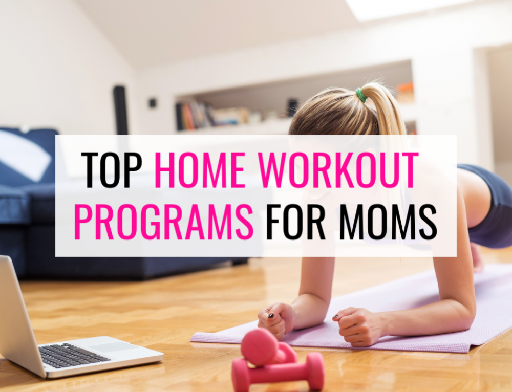 Top Home Workout Programs For Moms