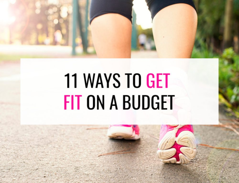 11 Simple Ways to Get Fit On A Budget
