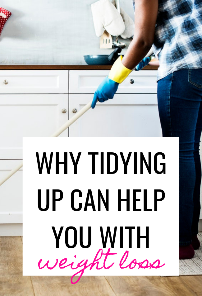 HOW TIDYING UP CAN HELP YOU WITH WEIGHT LOSS