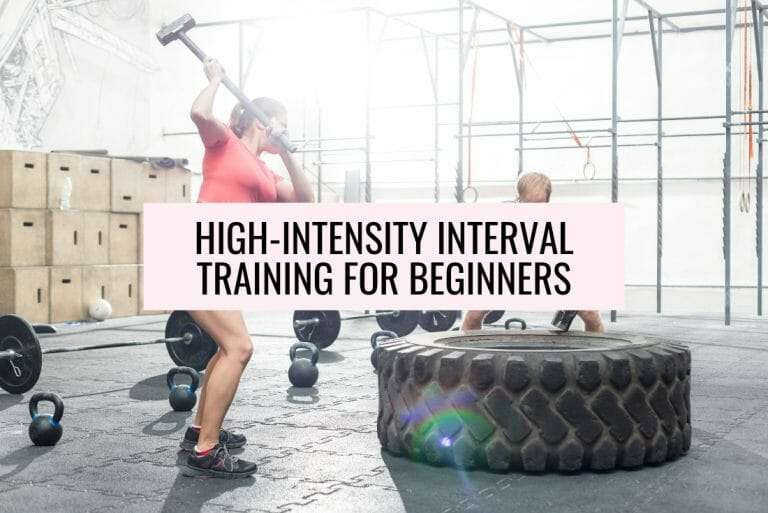 HIIT For Beginners: High Intensity Interval Training 101