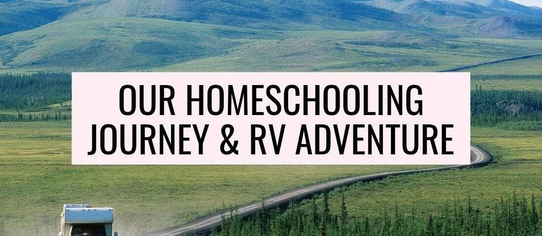 our homeschooling journey and RV adventure