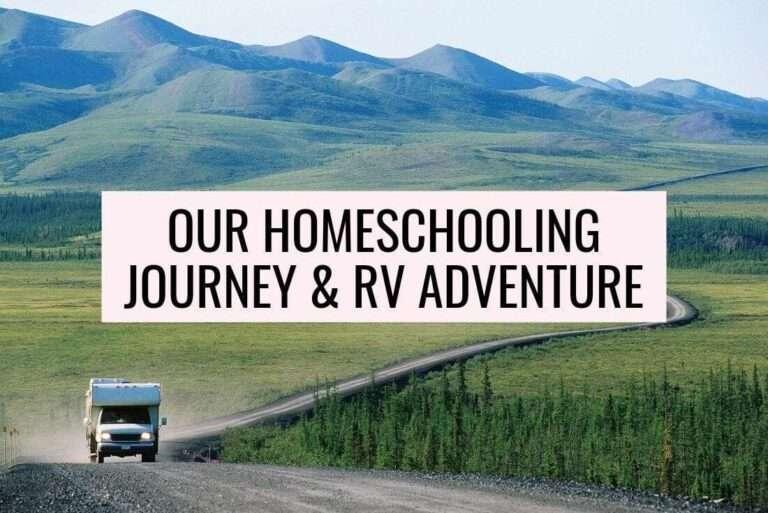 Our Homeschooling Journey & RVing Adventure