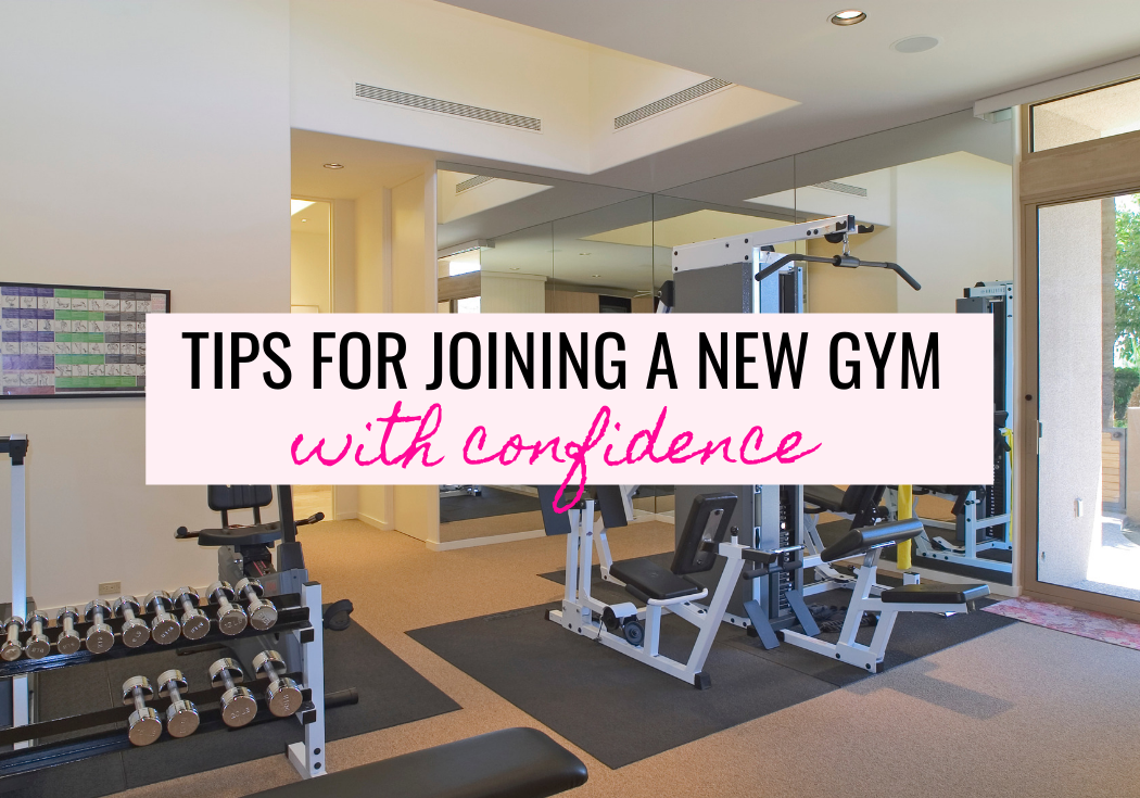 tips for joining a new gym with confidence