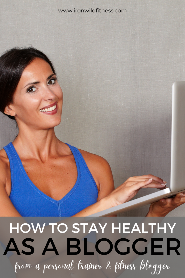 how to stay healthy as a blogger